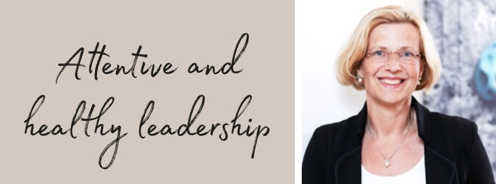 Attentive and healthy leadership